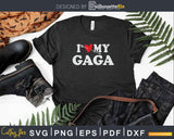 I Love My Gaga with Heart Fathers day Svg T-shirt Design