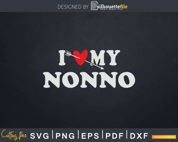 I Love My Nonno with Heart Fathers day Svg T-shirt Design