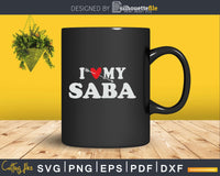 I Love My Saba with Heart Fathers day Svg T-shirt Design
