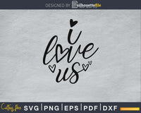 I Love Us heart Anniversary wedding SVG PNG digital cut