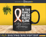 In This Family No One Fights Alone Kidney Cancer awareness
