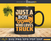 Just A Boy Who Loves Trucks Truck Driver Quote Svg Cricut