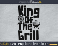 King of the grill Barbecue Bbq Grill svg cricut digital