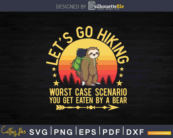 Let's Go Hiking Worst Case Scenario You Get Eaten By A Bear