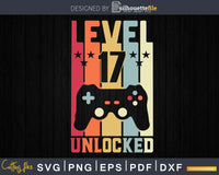 Level 17 Unlocked Video Gamer 17th Birthday Svg Design Cut