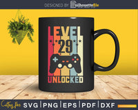 Level 29 Unlocked Video Gamer 29th Birthday Svg Cricut Cut
