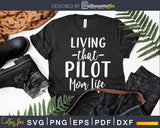 Living that Pilot mom life craft svg png ready design files