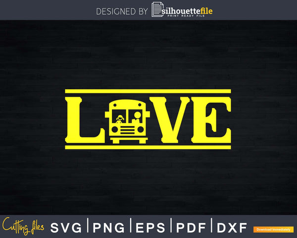Love School Bus Driver Typography Dxf Svg Design Cut Files