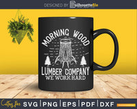 Morning Wood shirt Lumber Company Funny Camping Carpenter