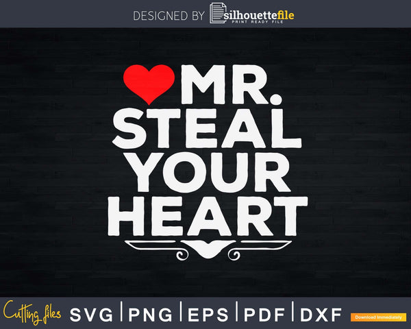 Mr. Steal Your Heart Valentine's Day Svg Digital Cut Files