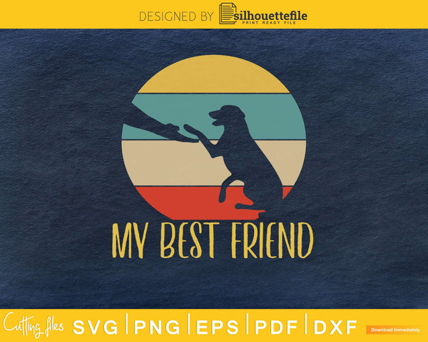 My Best Friend Retro Style Dog Svg Printable Cutting Files