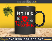 My Dog is Valentine cricut digital svg cut cutting files
