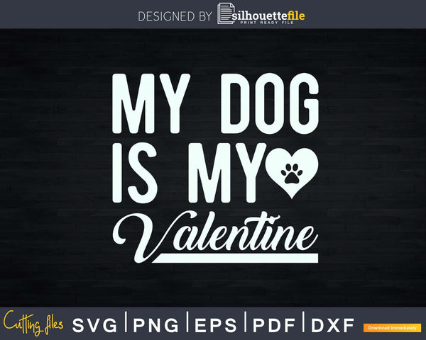 My Dog Is Valentine Paw Heart Svg Cut Files