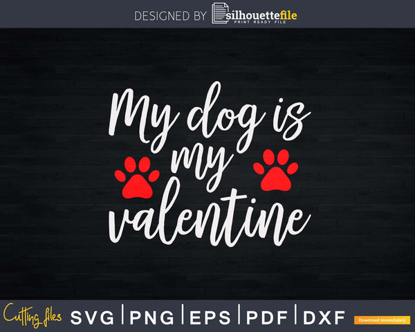 My Dog is Valentine Svg Instant Cut Files For Cricut