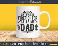 My favorite Firefighter calls me dad svg cricut digital cut