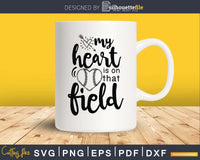 My Heart Is On That Field baseball svg cutting digital cut