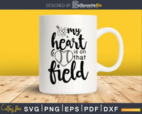 My Heart Is On That Field Softball svg digital cricut files