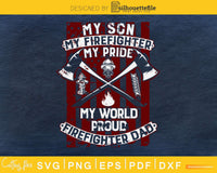 My Son Firefighter Pride world Hero Proud Dad Father svg