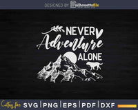 Never Adventure Alone Dog Mom Hiking Humor Svg Dxf Cricut