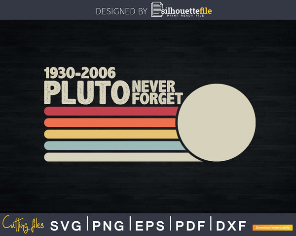 Never Forget Pluto Shirt Retro Style Funny Space Science Svg