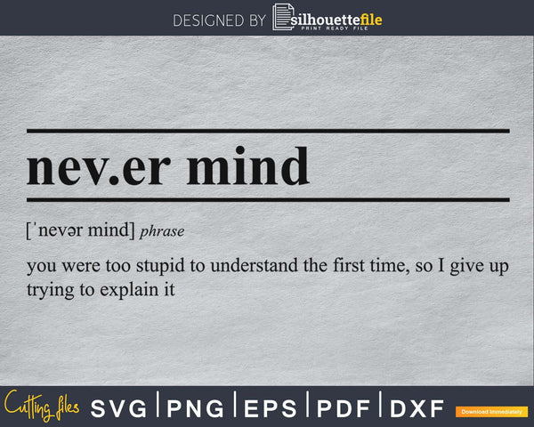 Never Mind Definition svg printable file