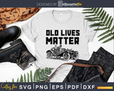 Old lives matter birthday t shirt design svg cutting files