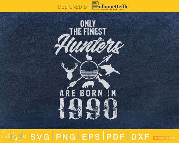 Only the finest hunters are born in 1990