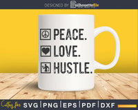 Peace love & Hustle SVG cricut printabe file