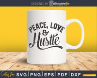 Peace love & Hustle SVG digital cricut files