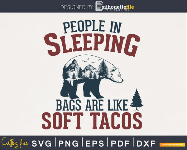 People in sleeping bags are like Soft Tacos Grizzly Bear