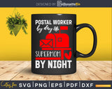 Postal worker by day Supermom night Mail Carrier Svg Dxf Cut