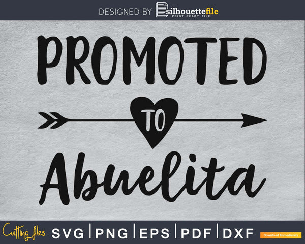 Promoted To Abuelita SVG Cutting Printable File