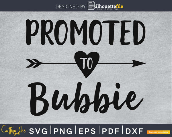 Promoted To Bubbie SVG digital cutting file