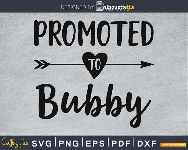 Promoted To Bubby SVG PNG cricut print-ready file