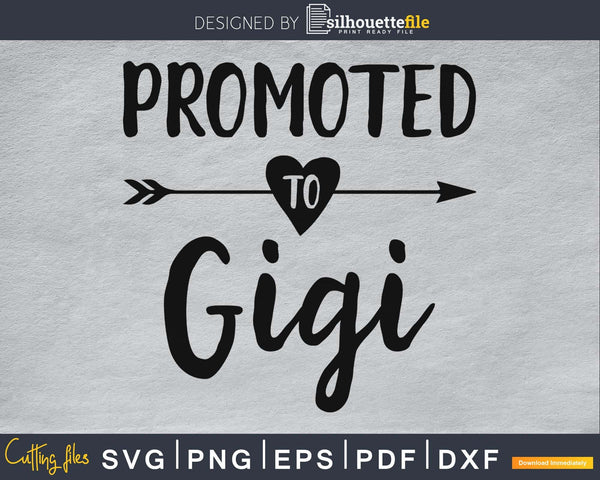 Promoted To Gigi SVG PNG cutting printable file