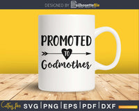 Promoted To Godmother SVG Cutting print-ready file