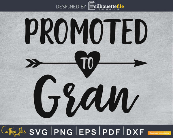 Promoted To Gran SVG PNG cutting printable file