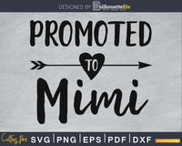 Promoted To Mimi SVG PNG Cricut Print-ready File
