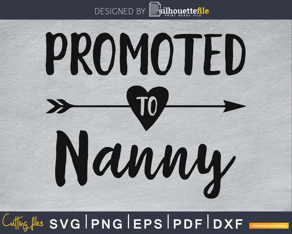 Promoted To Nanny SVG PNG digital cutting file
