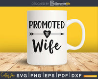Promoted To Wife SVG digital cricut file