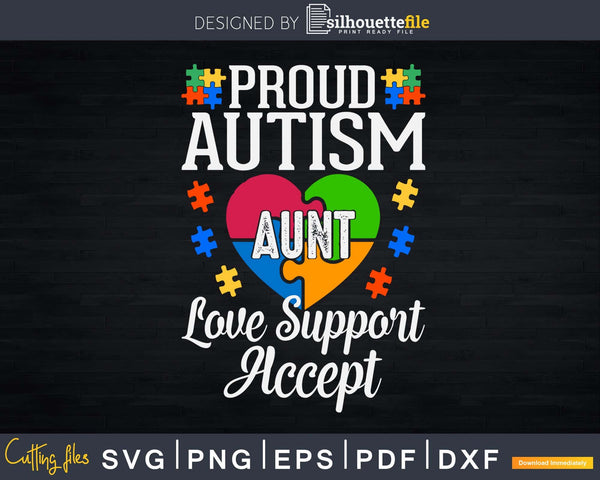 Proud Autism Aunt Love Support Accept Help Awareness Svg Dxf