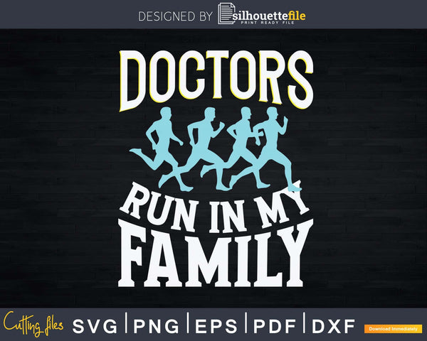 Proud Doctor Profession Runner Svg Png Dxf Cut Files