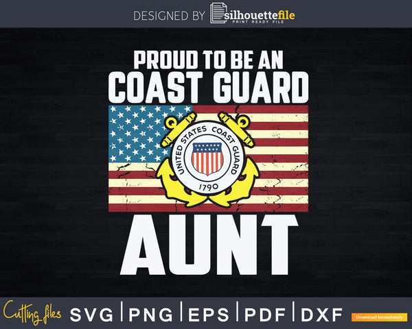 Proud To Be An Coast Guard Aunt With American Flag Svg