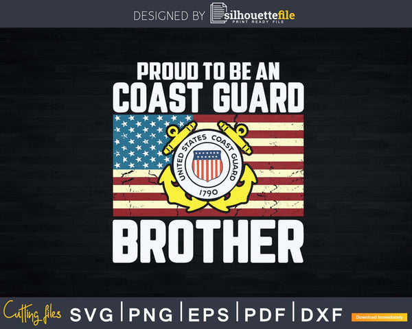 Proud To Be An Coast Guard Brother With American Flag Svg