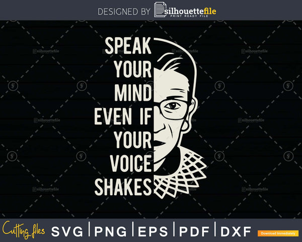 RBG Speak Your Mind Even If Voice Shakes svg png dxf cut