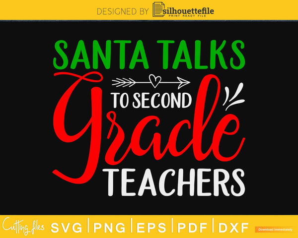 Santa talks to second grade teacher christmas svg png cricut
