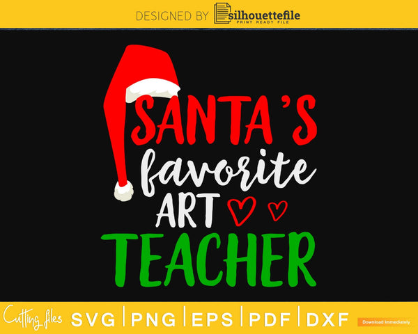Santa's favorite art teacher christmas svg cricut craft