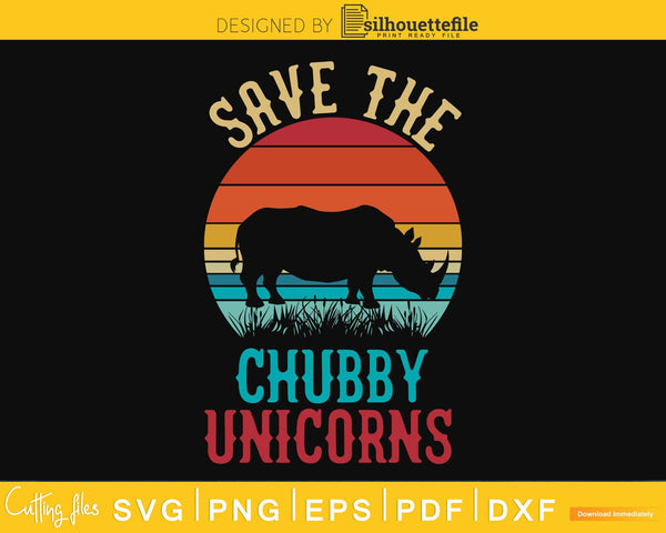 Save The Chubby Unicorns Vintage Rhino Animal Rights cut svg