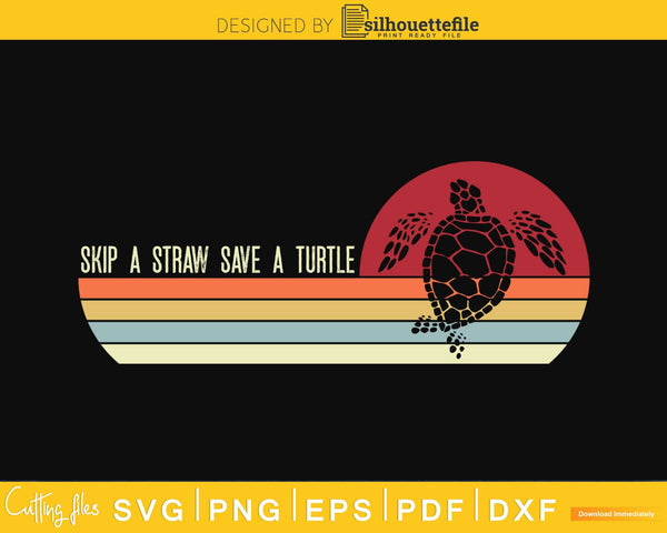 Save The Turtles Retro style Skip A Straw Turtle svg png cut
