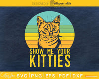 Show Me Your Kitties Vintage Retro Style Svg Printable